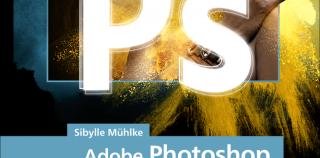 Adobe Photoshop – Das umfassende Handbuch